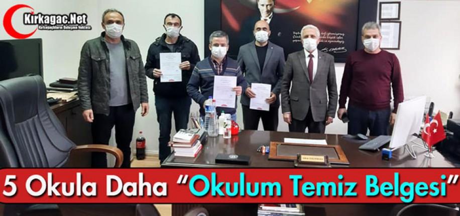 """5 OKULA """"OKULUM TEMİZ BELGESİ"""""""