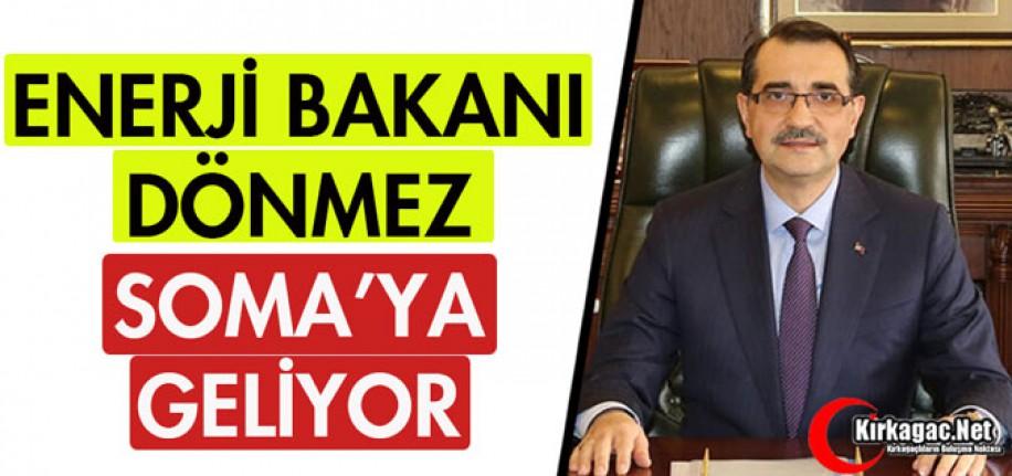 """ENERJİ BAKANI DÖNMEZ """"SOMA'YA"""" GELİYOR"""