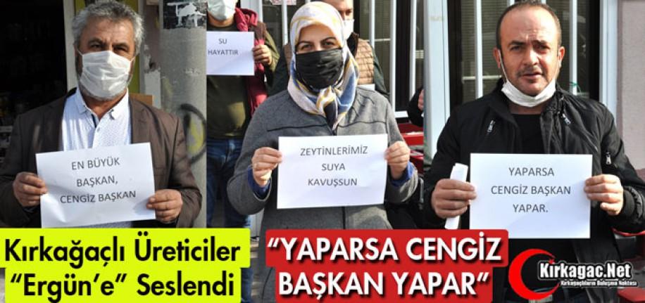 """KIRKAĞAÇLI ÜRETİCİLER """"CENGİZ ERGÜN'E"""" SESLENDİ"""