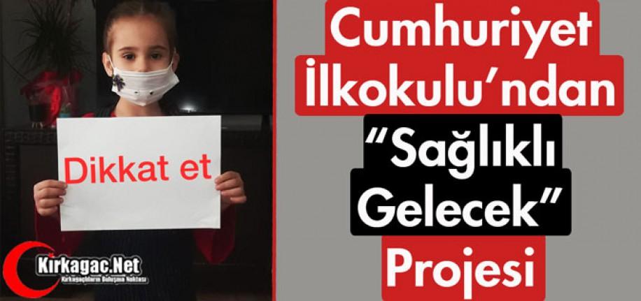 """CUMHURİYET İLKOKULUNDAN """"SAĞLIKLI GELECEK"""" PROJESİ"""