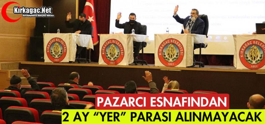 "PAZARCI ESNAFINDAN 2 AY ""YER"" ÜCRETİ ALINMAYACAK"