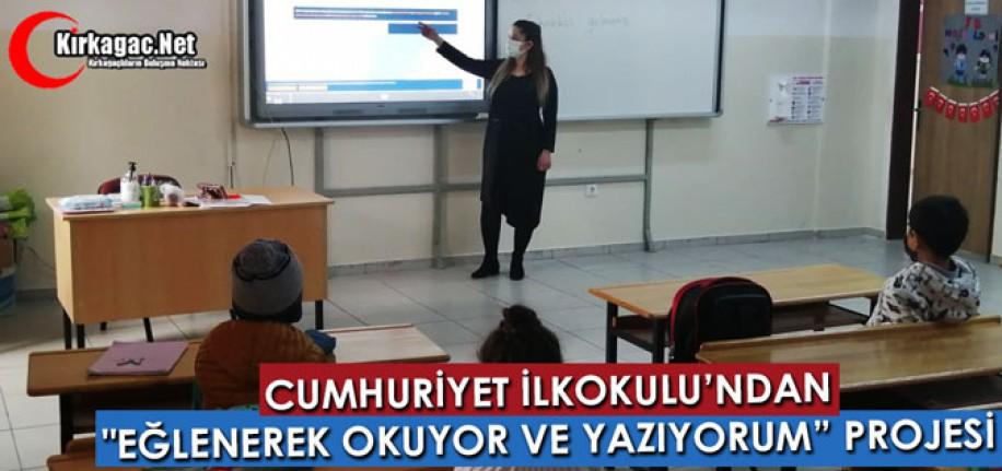 """CUMHURİYET İLKOKULU'NDAN """"EĞLENEREK OKUYOR VE YAZIYORUM"""" PROJESİ"""