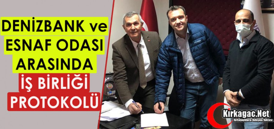 DENİZBANK ve ESNAF ODASI ARASINDA İŞ BİRLİĞİ PROTOKOLÜ