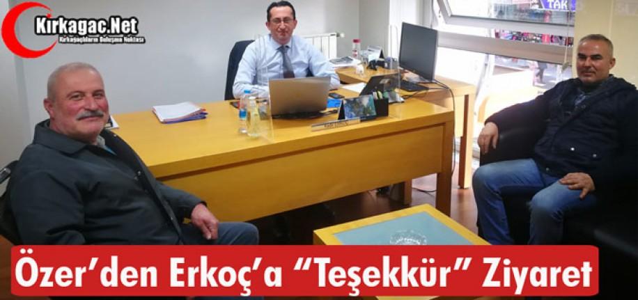 """ÖZER'DEN ERKOÇ'A """"TEŞEKKÜR"""" ZİYARET"""