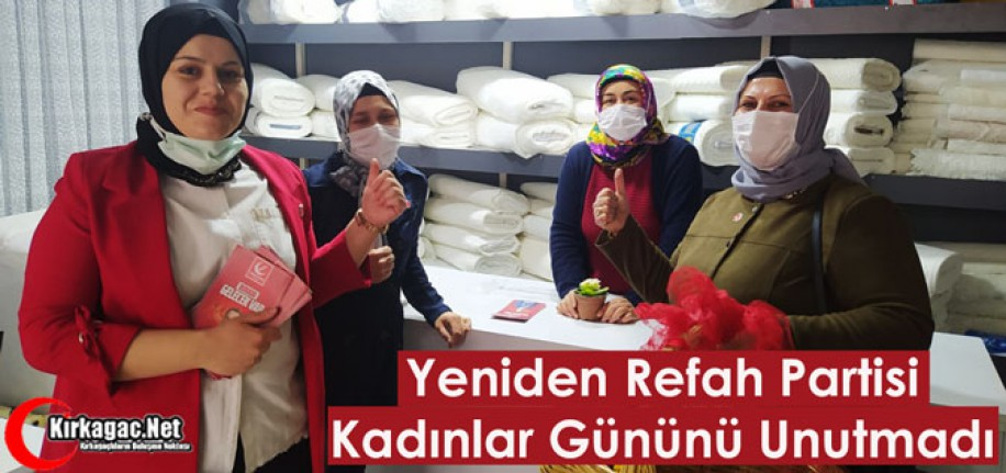 "Y.REFAH PARTİSİ""KADINLARGÜNÜNÜ"" UNUTMADI"