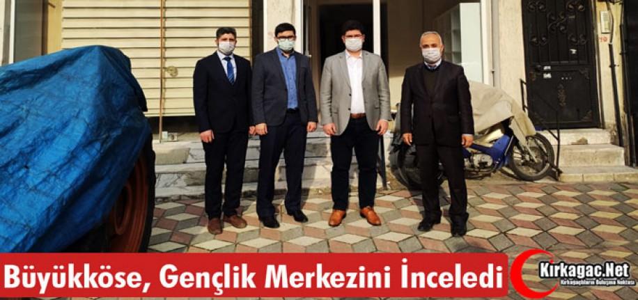 """BÜYÜKKÖSE """"GENÇLİK MERKEZİNİ"""" İNCELEDİ"""