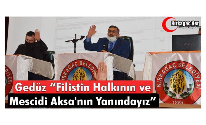 """GEDÜZ """"FİLİSTİN ve MESCİDİ AKSA'NIN YANINDAYIZ"""""""