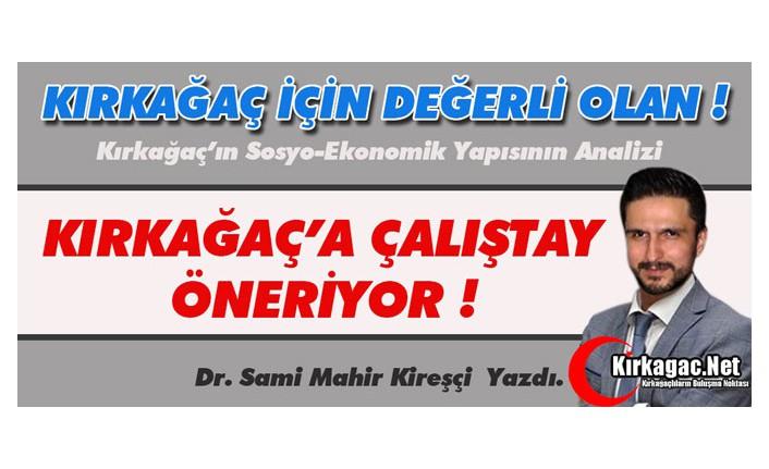 """KİREŞÇİ """"KIRKAĞAÇ'A ÇALIŞTAY"""" ÖNERDİ"""