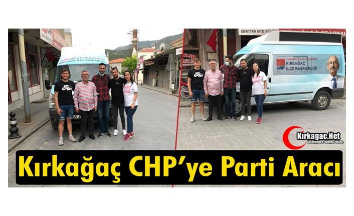 KIRKAĞAÇ CHP'YE PARTİ ARACI