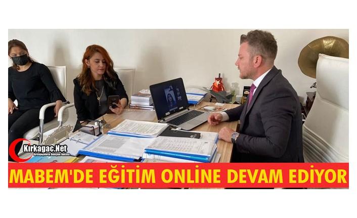 """MABEM'DE EĞİTİMLER """"ÇEVRİMİÇİ"""" DEVAM EDİYOR"""