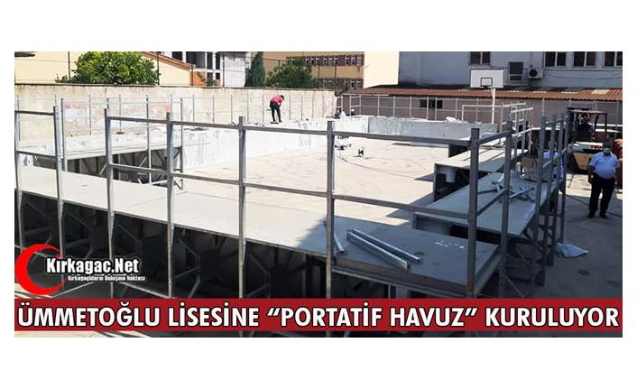 """ÜMMETOĞLU LİSESİNE """"PORTATİF HAVUZ"""" KURULUYOR"""