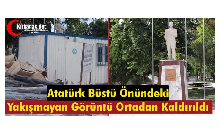 """ATATÜRK BÜSTÜ ÖNÜNDEKİ """"YAKIŞMAYAN GÖRÜNTÜ"""" KALDIRILDI"""