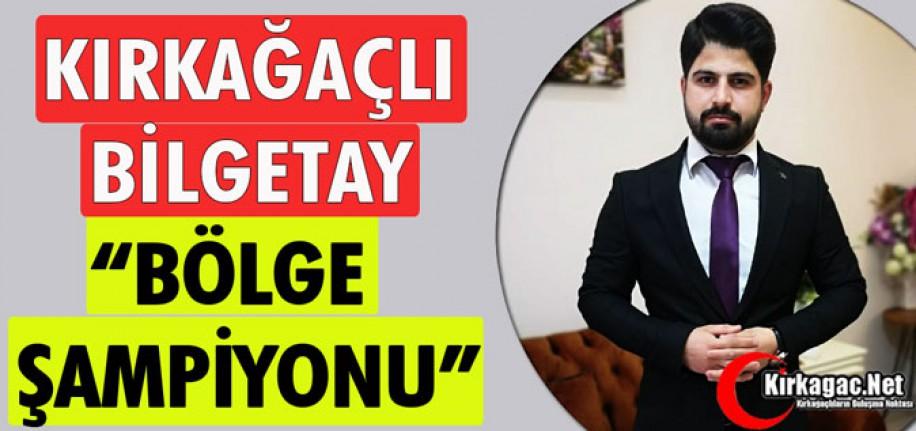 "KIRKAĞAÇLI BİLGETAY ""BÖLGE ŞAMPİYONU"""