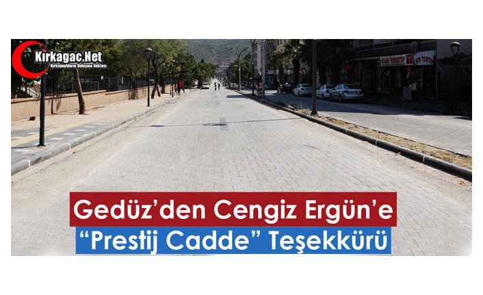 """GEDÜZ'DEN CENGİZ ERGÜN'E """"PRESTİJ CADDE"""" TEŞEKKÜRÜ"""