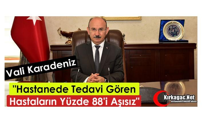 """KARADENİZ """"HASTANEDE TEDAVİ GÖRENLERİN % 88'İ AŞISIZ"""""""
