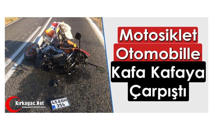 OTOMOBİL, MOTOSİKLETLE KAFA KAFAYA ÇARPIŞTI