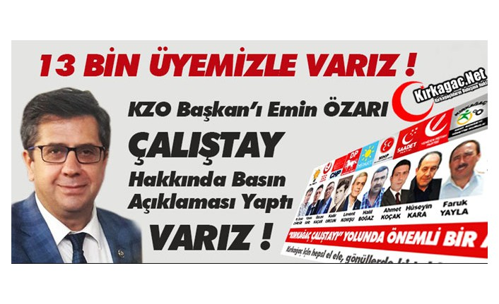 """ÖZARI """"13 BİN ÜYEMİZLE ÇALIŞTAY'A VARIZ"""""""