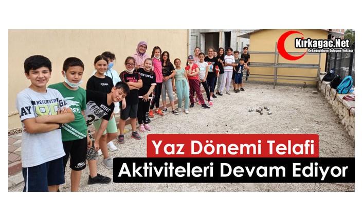 """YAZ DÖNEMİ """"TELAFİ AKTİVİTELERİ"""" DEVAM EDİYOR"""