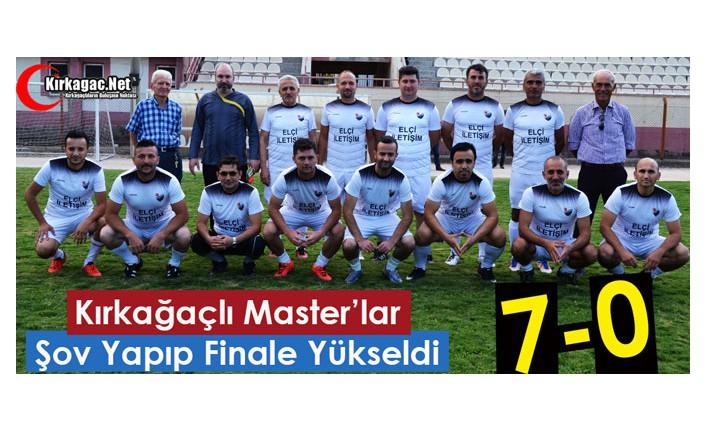 KIRKAĞAÇ MASTER TAKIMI ŞOV YAPTI, FİNALE KALDI 7-0