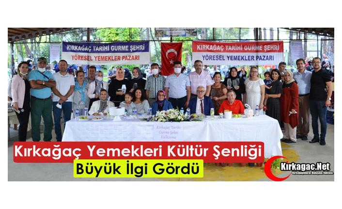 """""""KIRKAĞAÇ YEMEKLERİ KÜLTÜR ŞENLİĞİ"""" BÜYÜK İLGİ GÖRDÜ"""