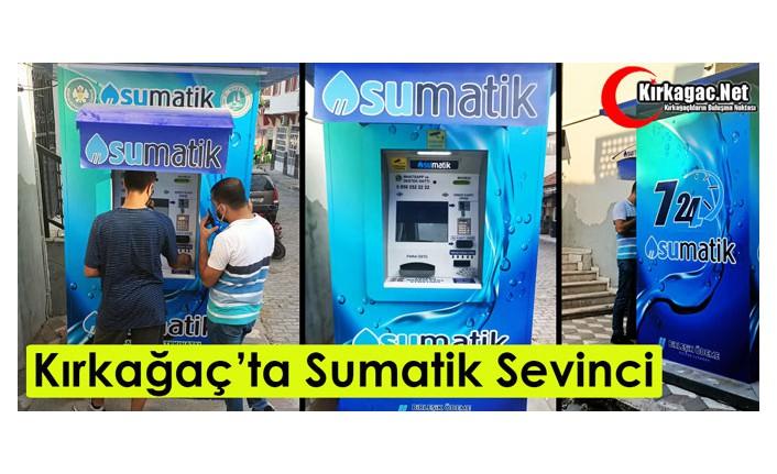 "KIRKAĞAÇ'TA ""SUMATİK"" SEVİNCİ"