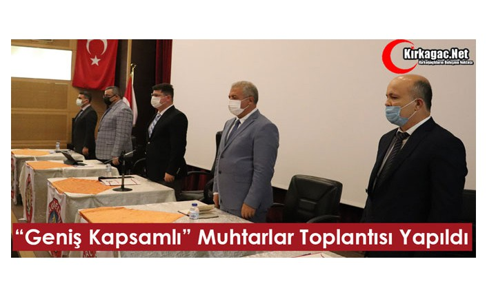 """GENİŞ KAPSAMLI"" MUHTARLAR TOPLANTISI YAPILDI"