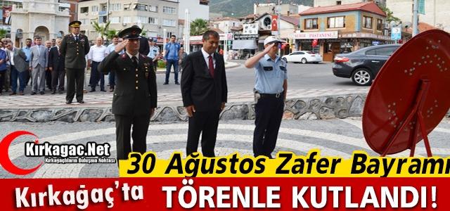 30 AĞUSTOS ZAFER BAYRAMI KIRKAĞAÇ'TA TÖRENLERLE KUTLANDI