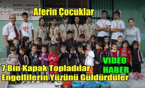 7 Bin Kapak Topladılar(VİDEO)