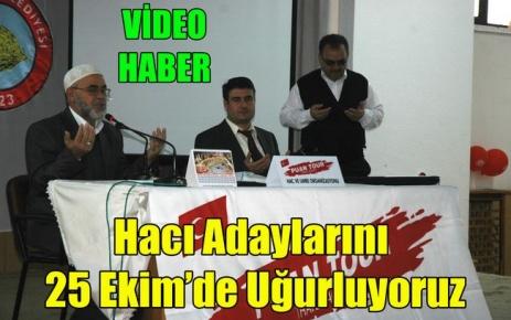 83 Hacı Adayını 25 Ekim'de Uğurluyoruz(VİDEO)