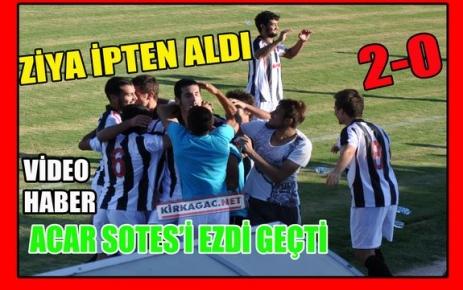 ACAR, SOMA SOTES'İ EZDİ GEÇTİ 2-0 (VİDEO)