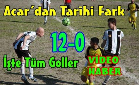 ACAR'DAN TARİHİ FARK 12-0(VİDEO)