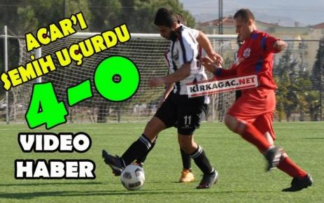 ACAR'I SEMİH UÇURDU 4-0(VİDEO)