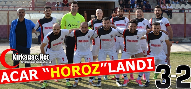 ACARİDMAN 'HOROZ'LANDI 3-2
