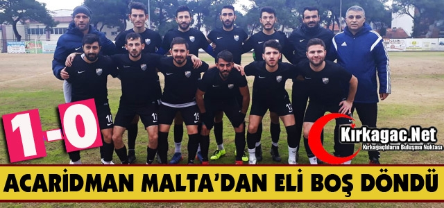 ACARİDMAN, MALTASPOR'A DA YENİLDİ 1-0