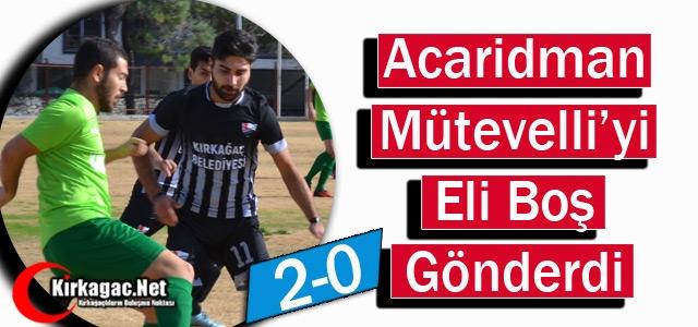 Acaridman Mütevelli'yi Eli Boş Gönderdi 2-0
