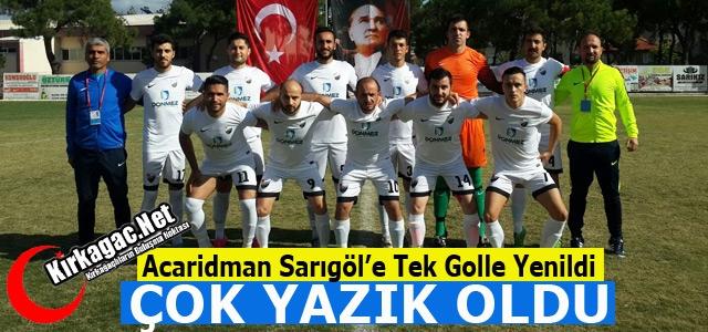 ACARİDMAN'A YAZIK OLDU 1-0