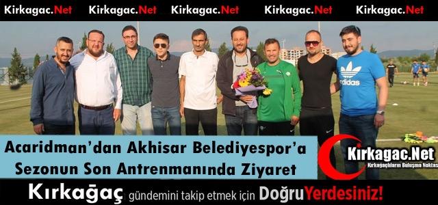 ACARİDMAN'DAN AKHİSAR BELEDİYESPOR'A ZİYARET