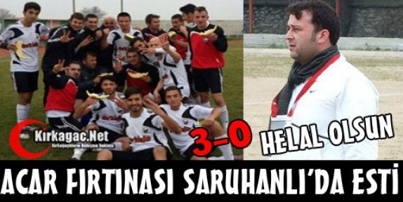 ACARİDMAN'I SARUHANLI'DA DURDURAMADI 3-0