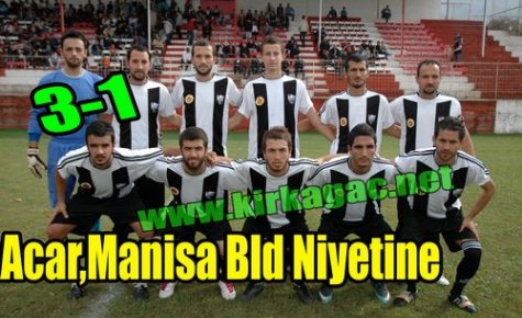 Acaridman,Manisa Belediye Niyetine 3-1