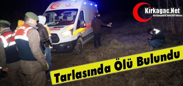 ACI HABER..TARLADA ÖLÜ BULUNDU