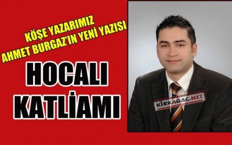 AHMET BURGAZ 'HOCALI KATLİAMI'