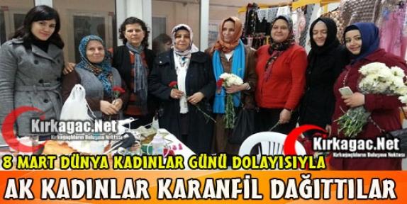 AK KADINLAR 'KARANFİL DAĞITTI'