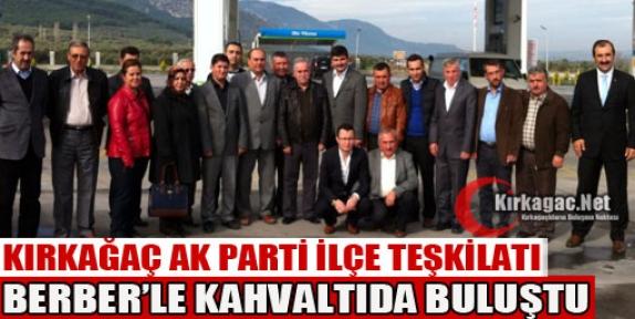AK PARTİ TEŞKİLATI BERBER'LE KAHVALTIDA BULUŞTU