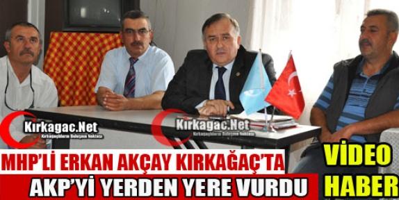 AKÇAY 'AKP İTİ UĞURSUZU SOYSUZU TERÖRİSTİ HIRSIZI KORUYOR'