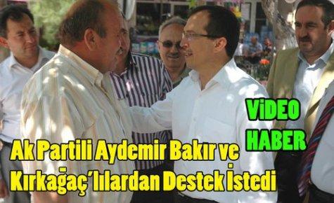 AKP'li Aydemir,Bakır ve Kırkağaç'ta Oy İstedi(VİDEO)