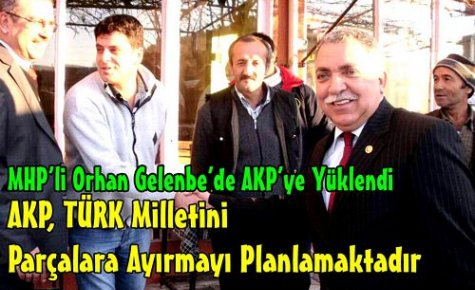 AKP,TÜRK Milletini Parçalara Ayırmayı Planmaktadır