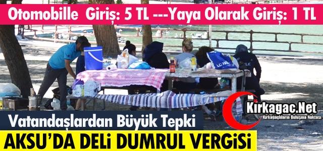 "AKSU'DA 'DELİ DUMRUL VERGİSİ"""