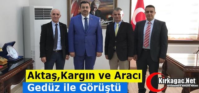 AKTAŞ, KARGIN ve ARACI'DAN GEDÜZ'E ZİYARET