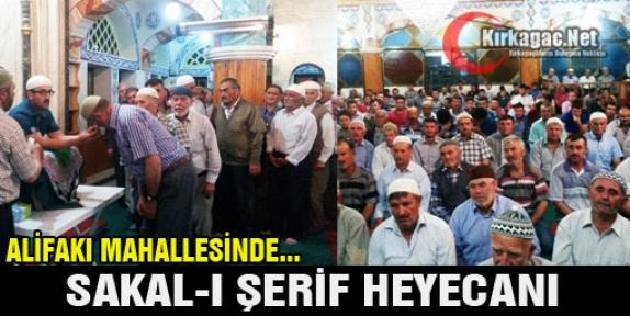 ALİFAKI'DA SAKAL-I ŞERİF HEYECANI
