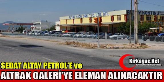 ALTAY AKARYAKIT ve ALTRAK GALERİYE ELEMAN ALINACAKTIR